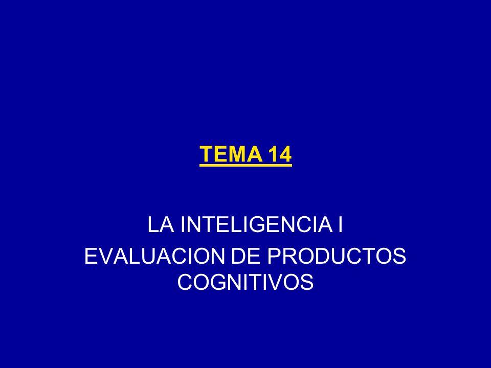 LA INTELIGENCIA I EVALUACION DE PRODUCTOS COGNITIVOS