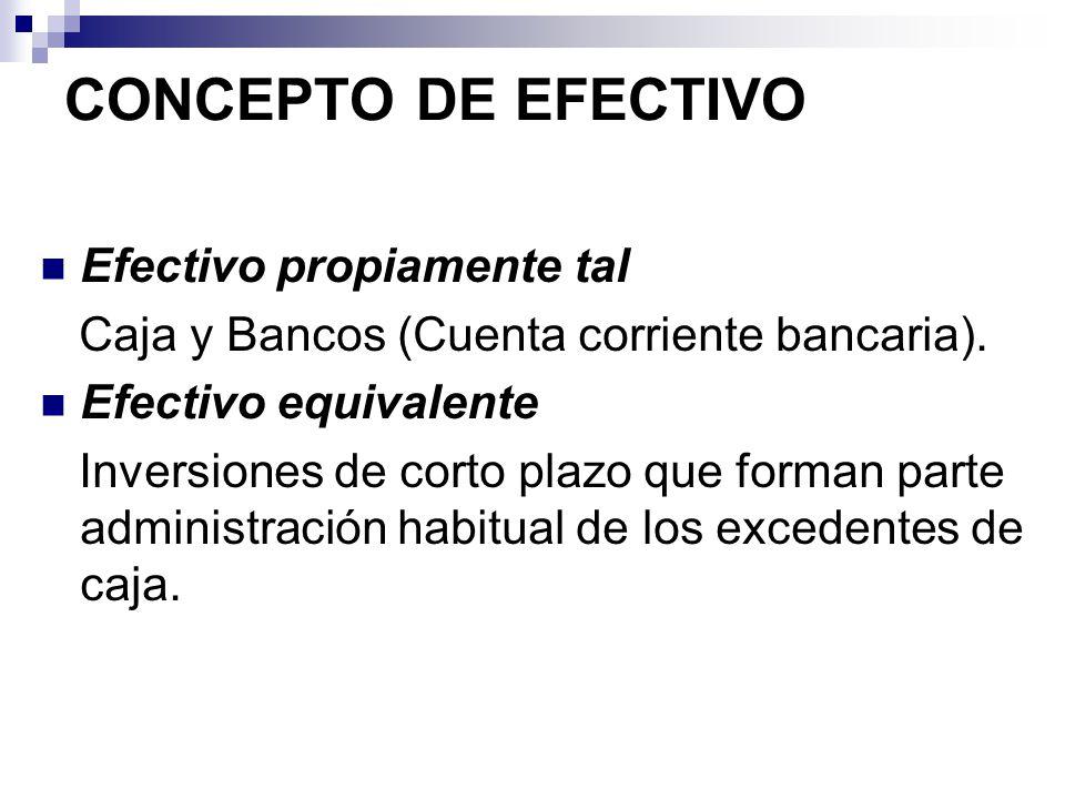 CONCEPTO DE EFECTIVO Efectivo propiamente tal