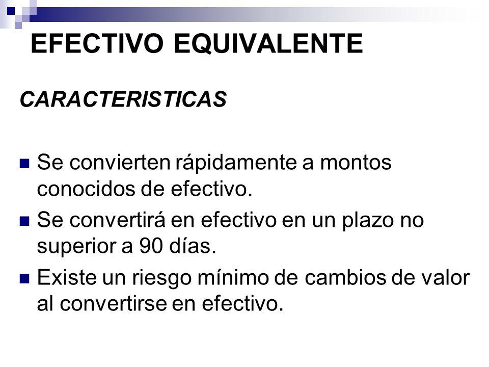 EFECTIVO EQUIVALENTE CARACTERISTICAS