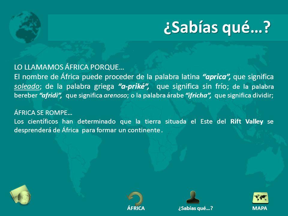 ¿Sabías qué… LO LLAMAMOS ÁFRICA PORQUE…