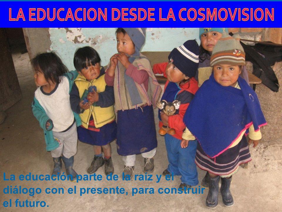 La educación parte de la raíz y el diálogo con el presente, para construir el futuro.