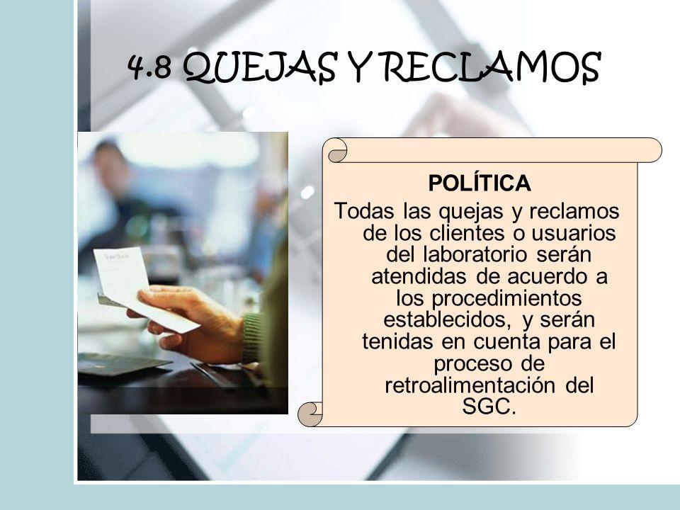 4.8 QUEJAS Y RECLAMOS POLÍTICA