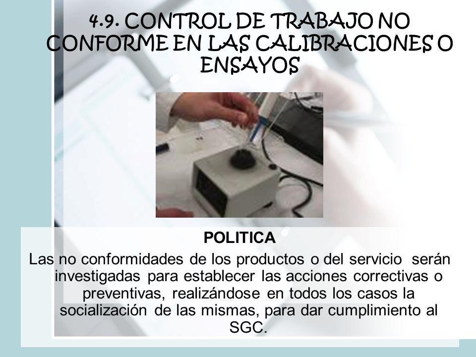 4.9. CONTROL DE TRABAJO NO CONFORME EN LAS CALIBRACIONES O ENSAYOS