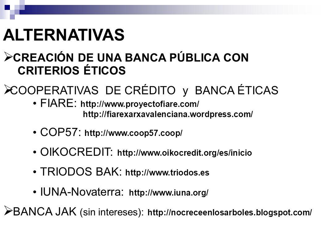 ALTERNATIVAS CREACIÓN DE UNA BANCA PÚBLICA CON CRITERIOS ÉTICOS