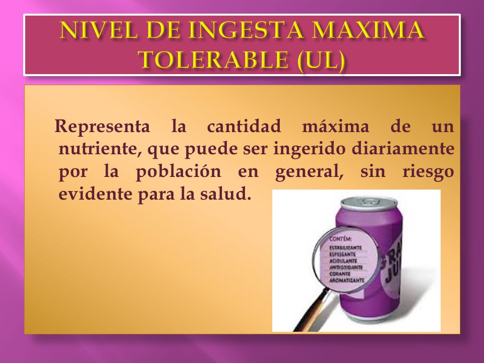 NIVEL DE INGESTA MAXIMA TOLERABLE (UL)