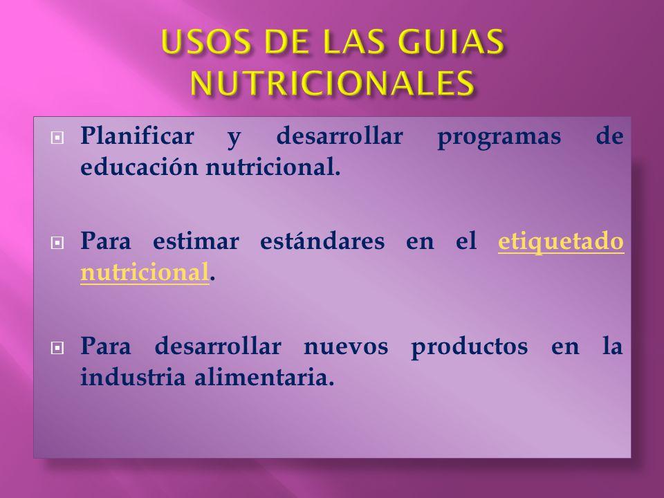 USOS DE LAS GUIAS NUTRICIONALES