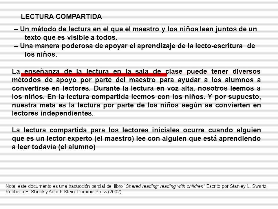 LECTURA COMPARTIDA – Un método de lectura en el que el maestro y los niños leen juntos de un texto que es visible a todos.