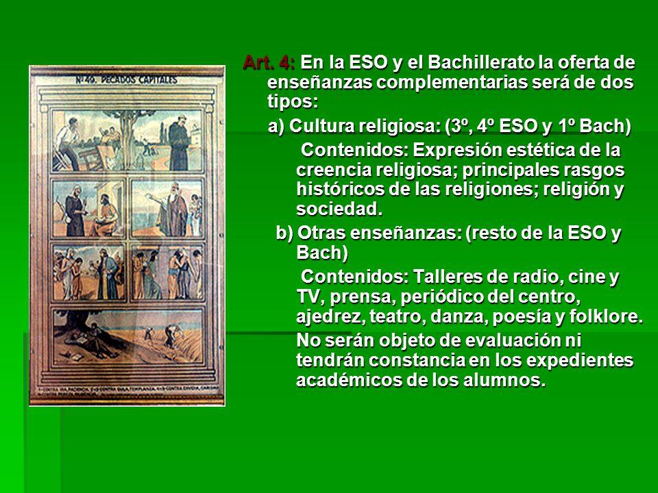 Art. 4: En la ESO y el Bachillerato la oferta de enseñanzas complementarias será de dos tipos: