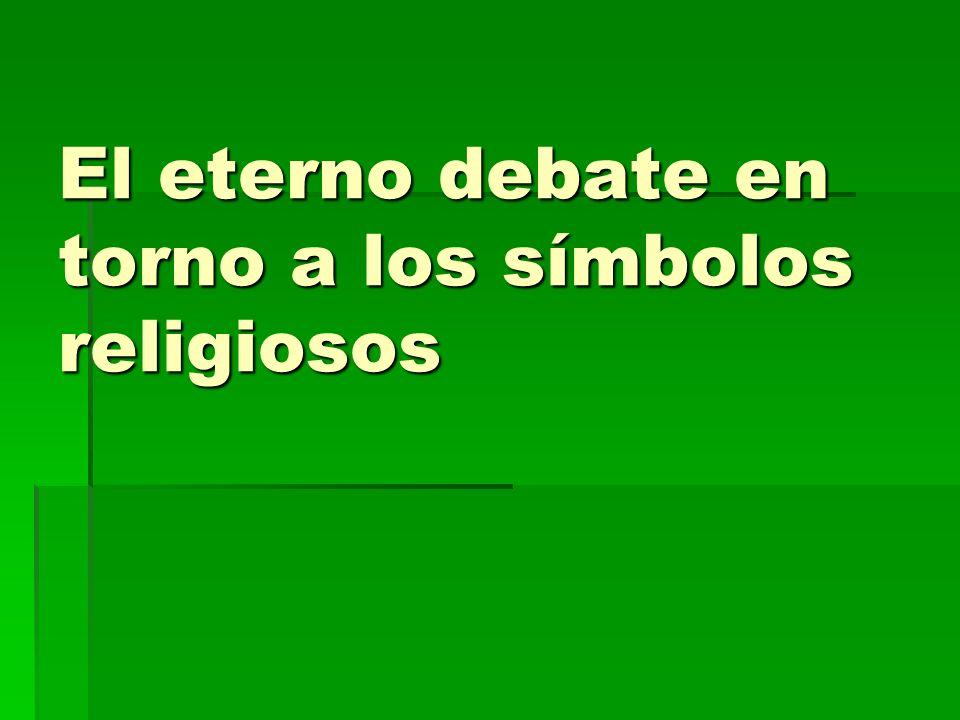 El eterno debate en torno a los símbolos religiosos