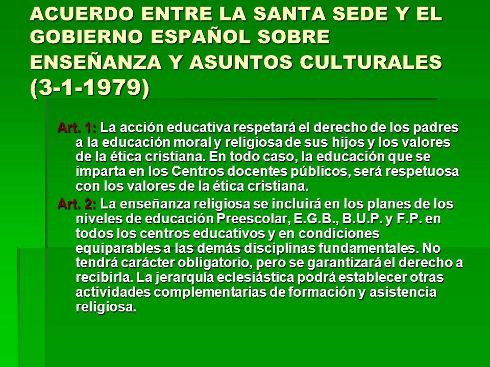 ACUERDO ENTRE LA SANTA SEDE Y EL GOBIERNO ESPAÑOL SOBRE ENSEÑANZA Y ASUNTOS CULTURALES (3-1-1979)