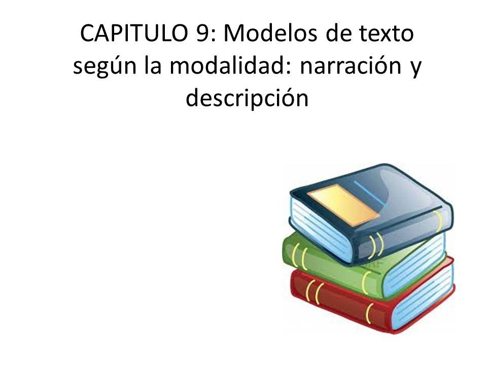CAPITULO 9: Modelos de texto según la modalidad: narración y descripción