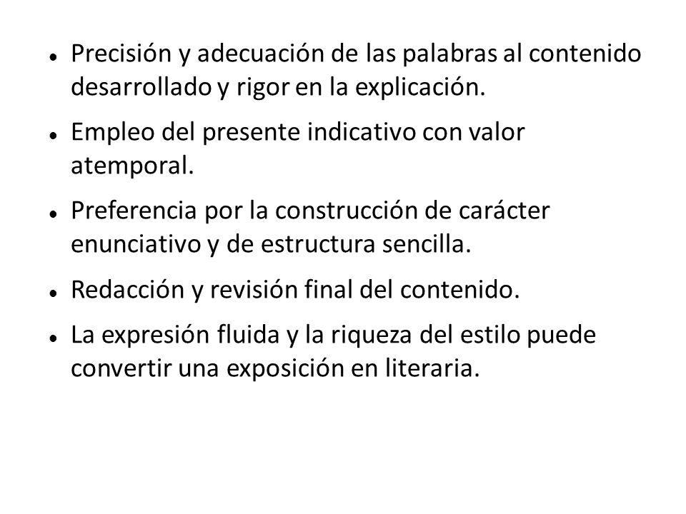 Precisión y adecuación de las palabras al contenido desarrollado y rigor en la explicación.