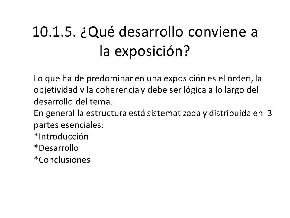10.1.5. ¿Qué desarrollo conviene a la exposición