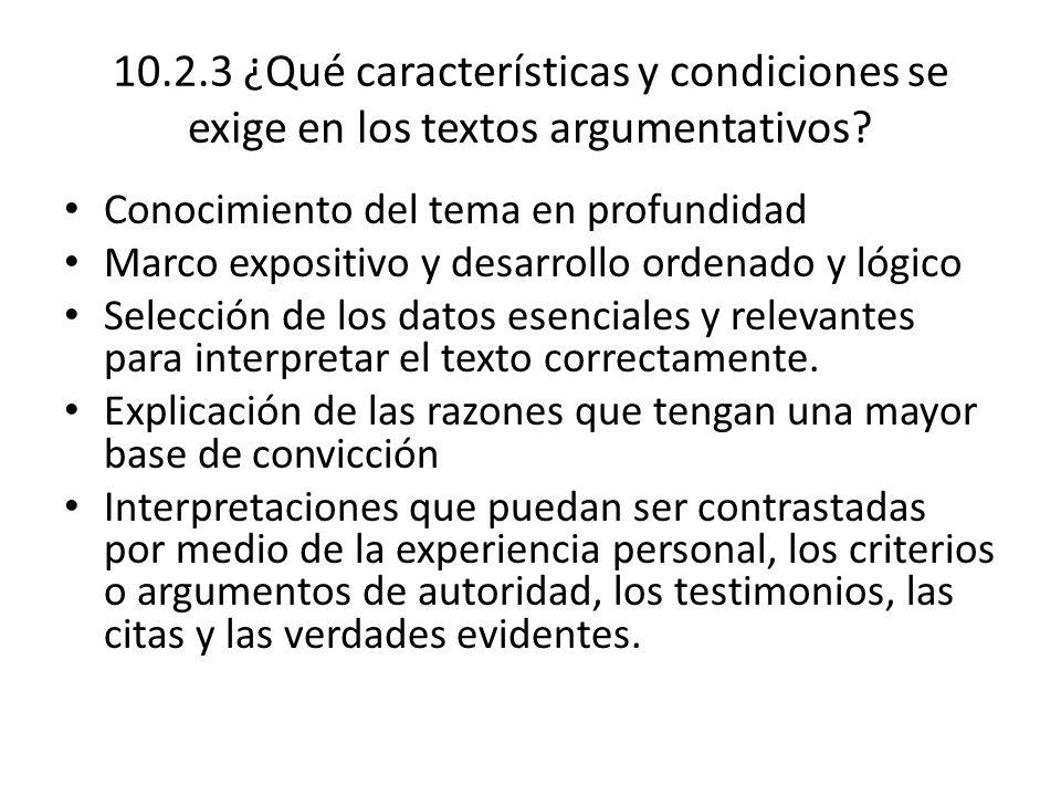 10.2.3 ¿Qué características y condiciones se exige en los textos argumentativos