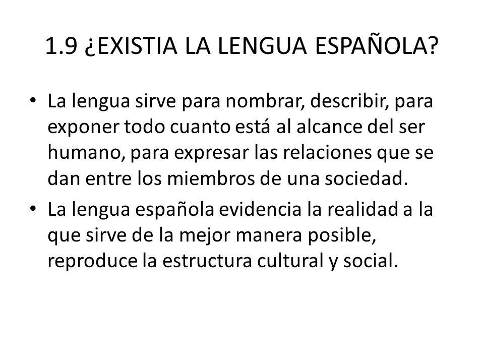 1.9 ¿EXISTIA LA LENGUA ESPAÑOLA