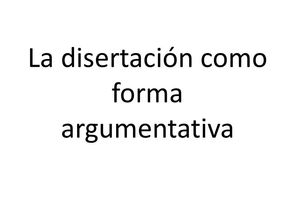 La disertación como forma argumentativa