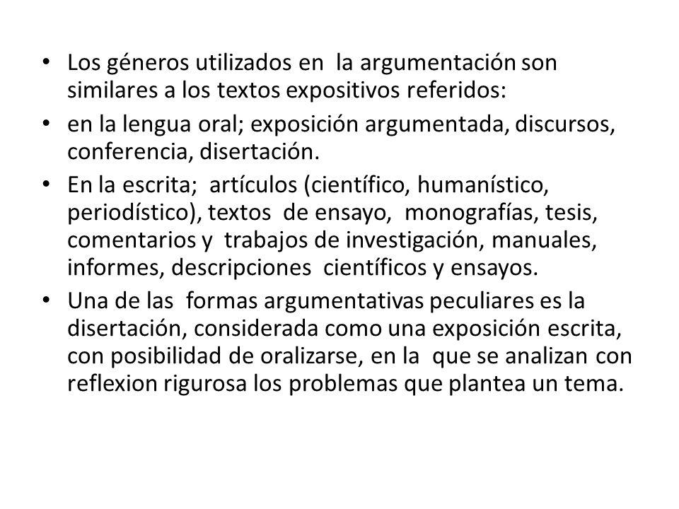 Los géneros utilizados en la argumentación son similares a los textos expositivos referidos: