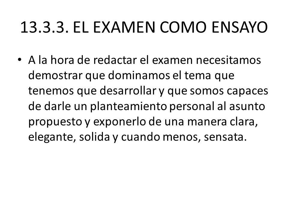 13.3.3. EL EXAMEN COMO ENSAYO