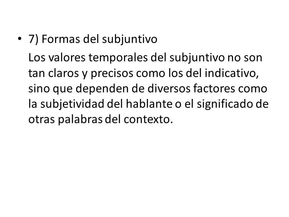 7) Formas del subjuntivo