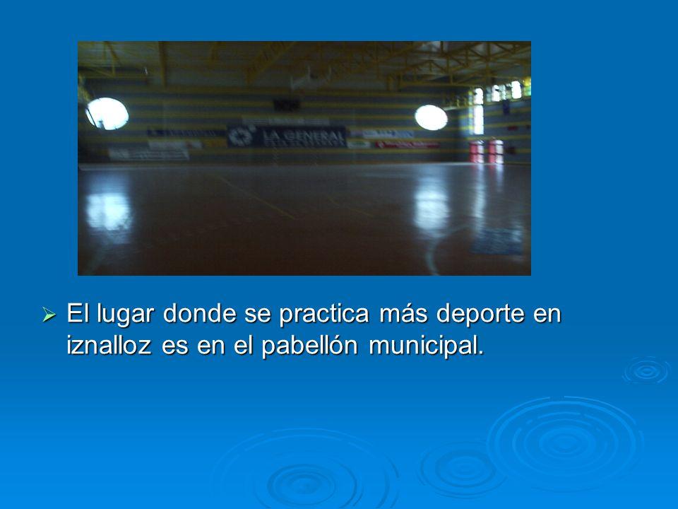 El lugar donde se practica más deporte en iznalloz es en el pabellón municipal.