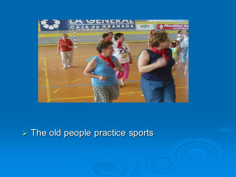 The old people practice sports
