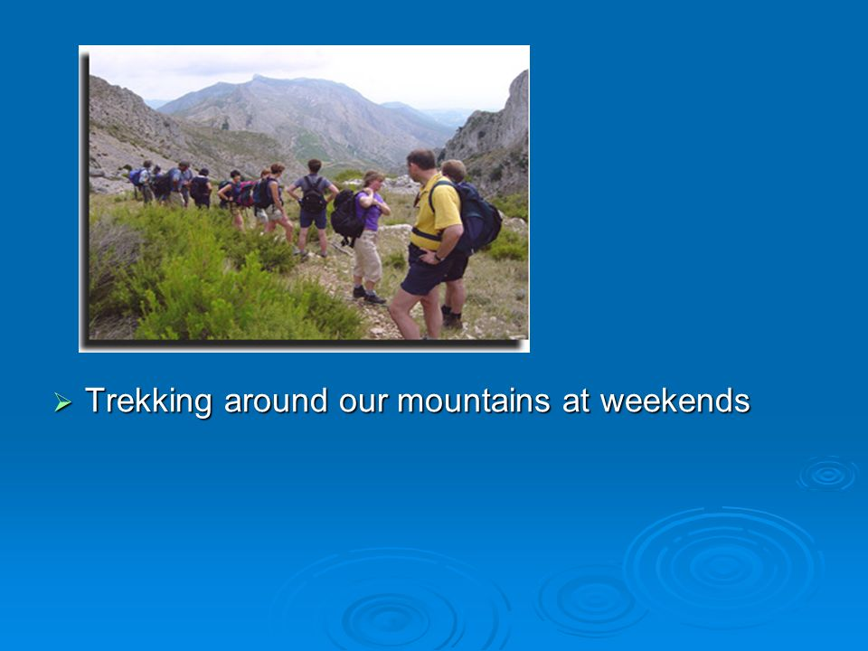 Trekking around our mountains at weekends