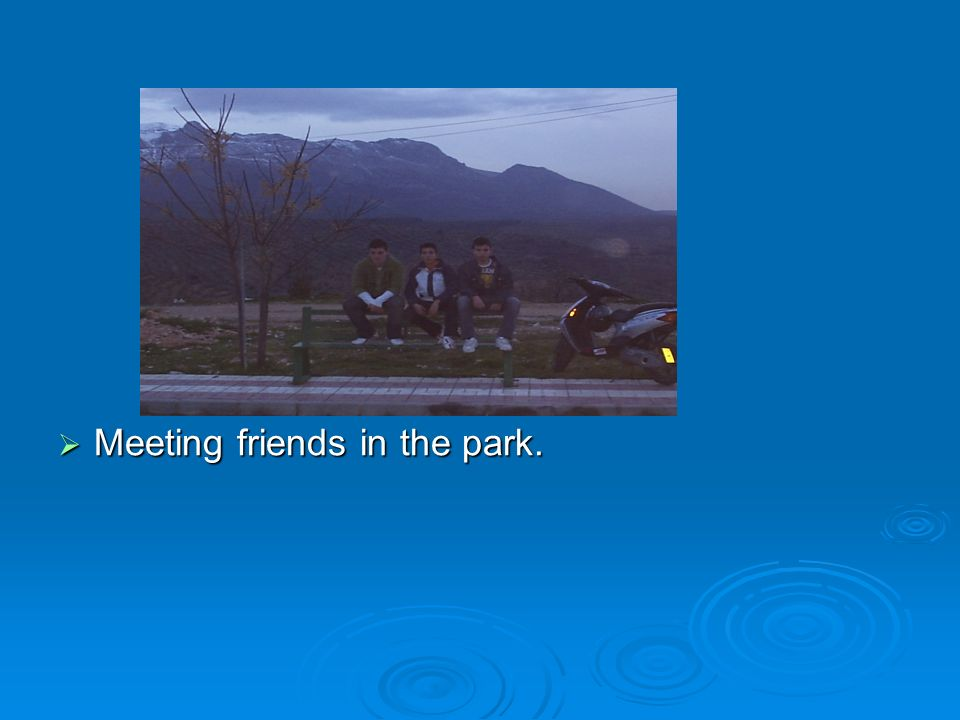 Meeting friends in the park.