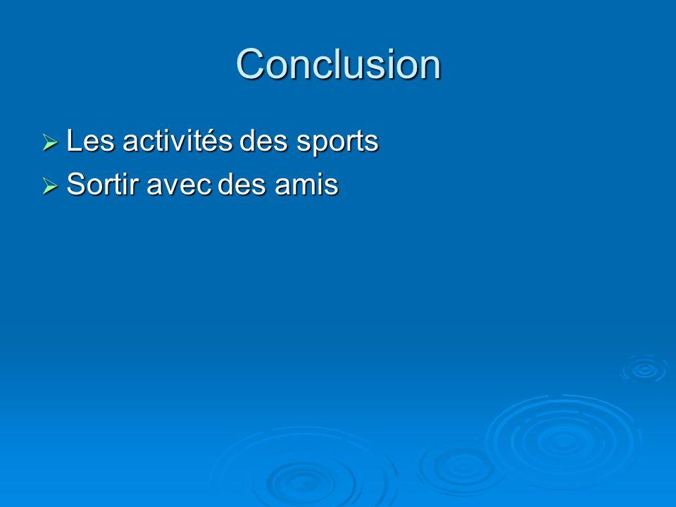 Conclusion Les activités des sports Sortir avec des amis