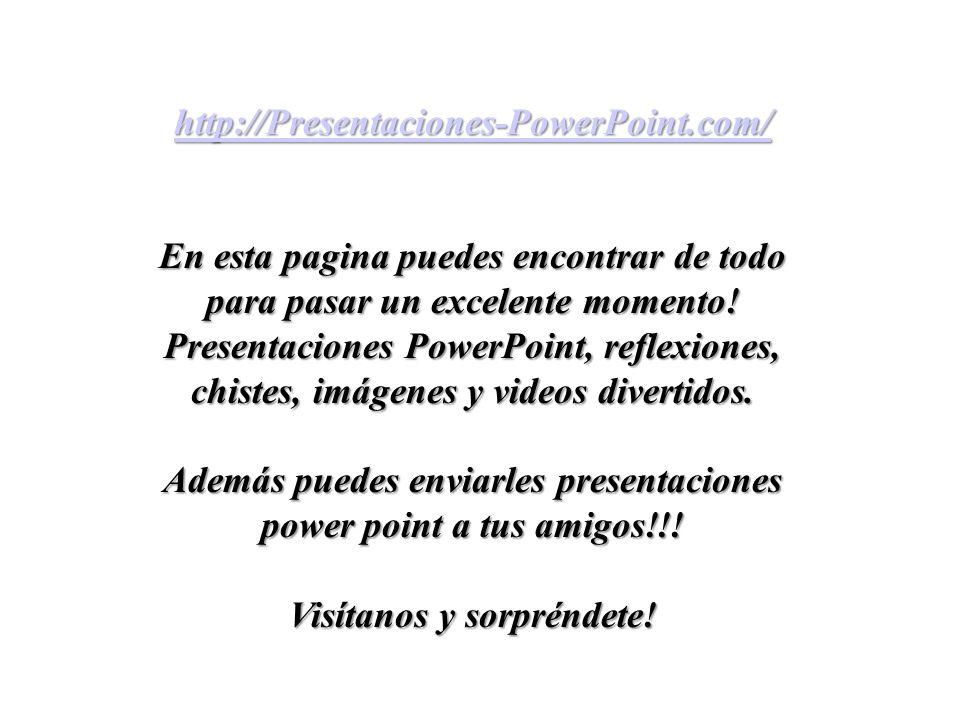 Además puedes enviarles presentaciones power point a tus amigos!!!
