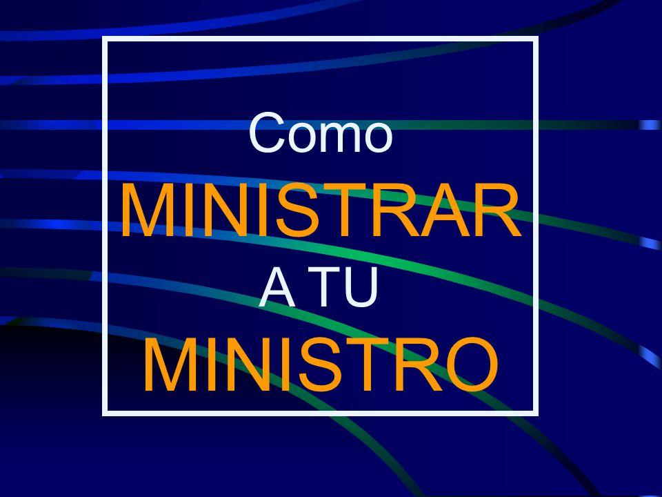 Como MINISTRAR A TU MINISTRO