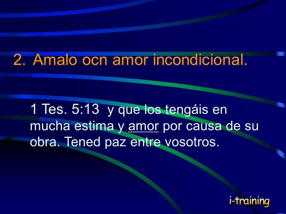 2. Amalo ocn amor incondicional.