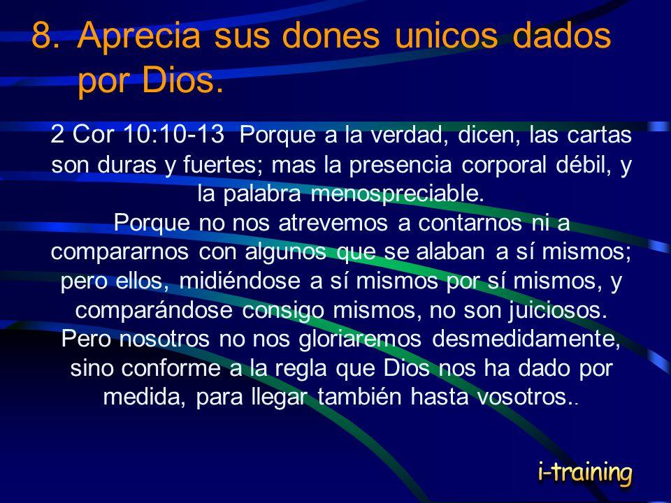 8. Aprecia sus dones unicos dados por Dios.
