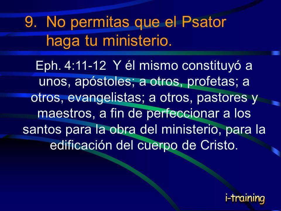 9. No permitas que el Psator haga tu ministerio.