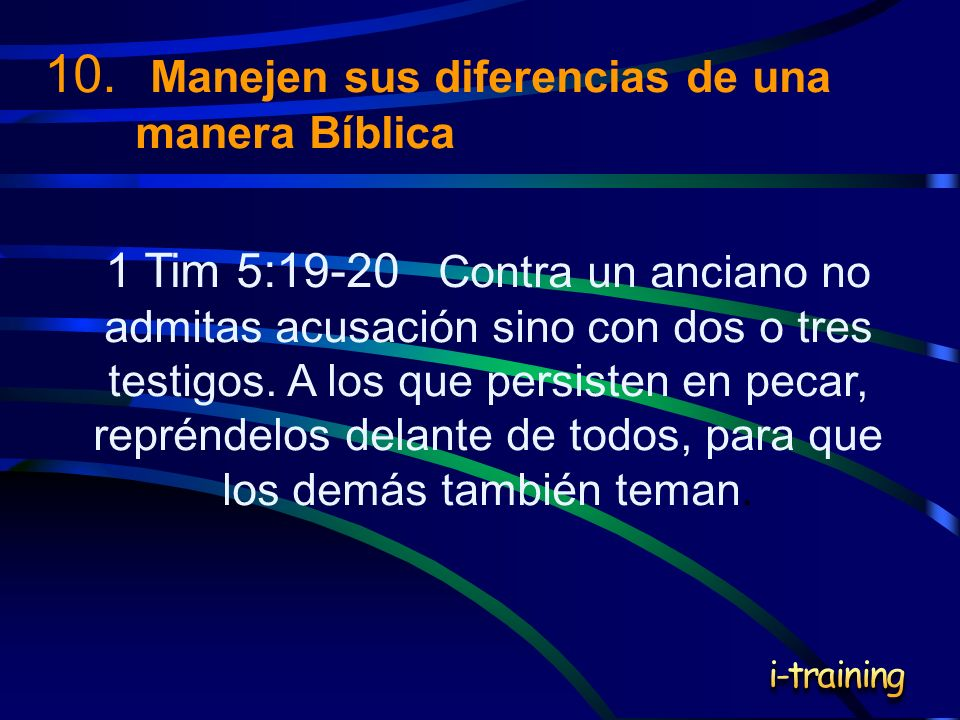 10. Manejen sus diferencias de una manera Bíblica