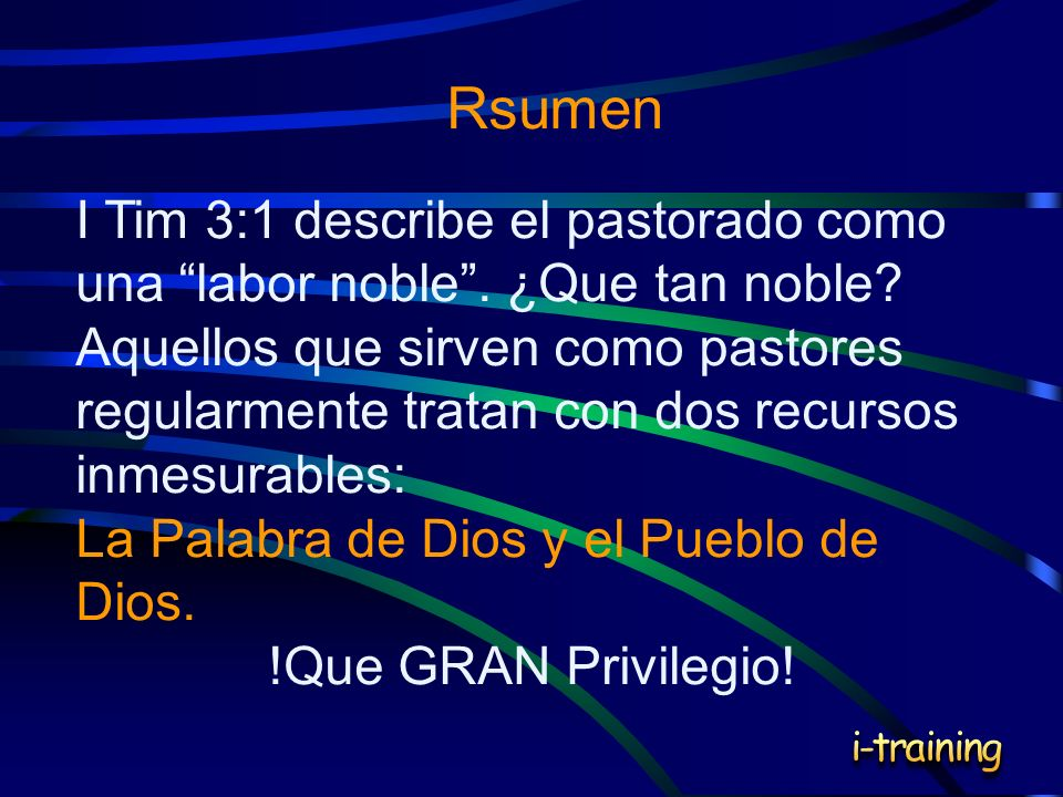 Rsumen I Tim 3:1 describe el pastorado como una labor noble . ¿Que tan noble