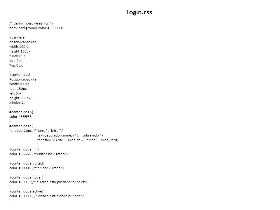 Login.css /* definir hojas de estilos */