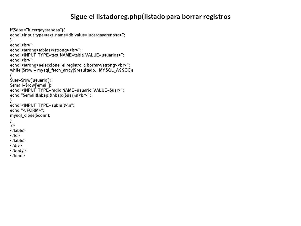 Sigue el listadoreg.php(listado para borrar registros