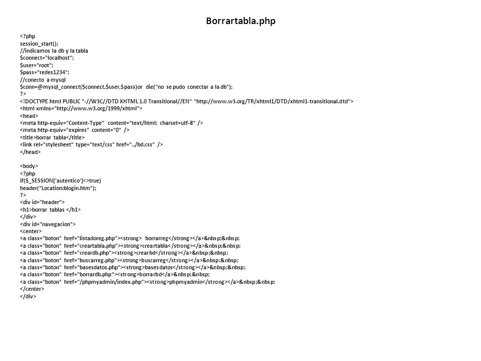 Borrartabla.php < php session_start(); //indicamos la db y la tabla
