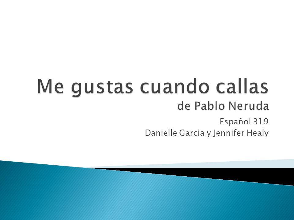 Me gustas cuando callas de Pablo Neruda