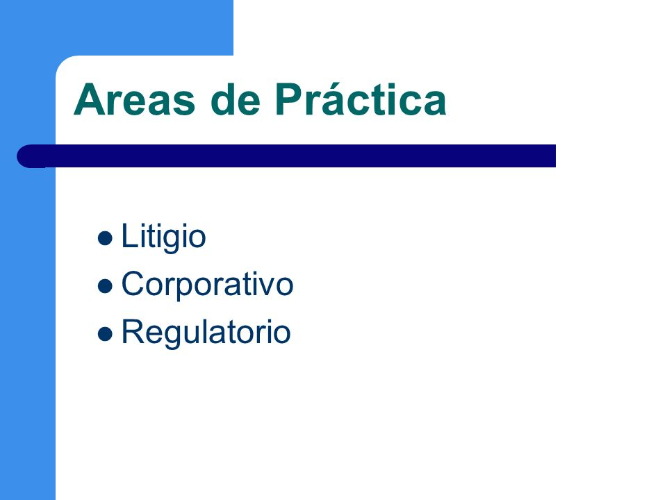 Areas de Práctica Litigio Corporativo Regulatorio