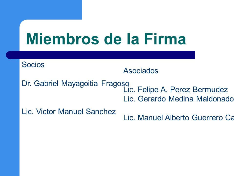 Miembros de la Firma Socios Asociados Dr. Gabriel Mayagoitia Fragoso