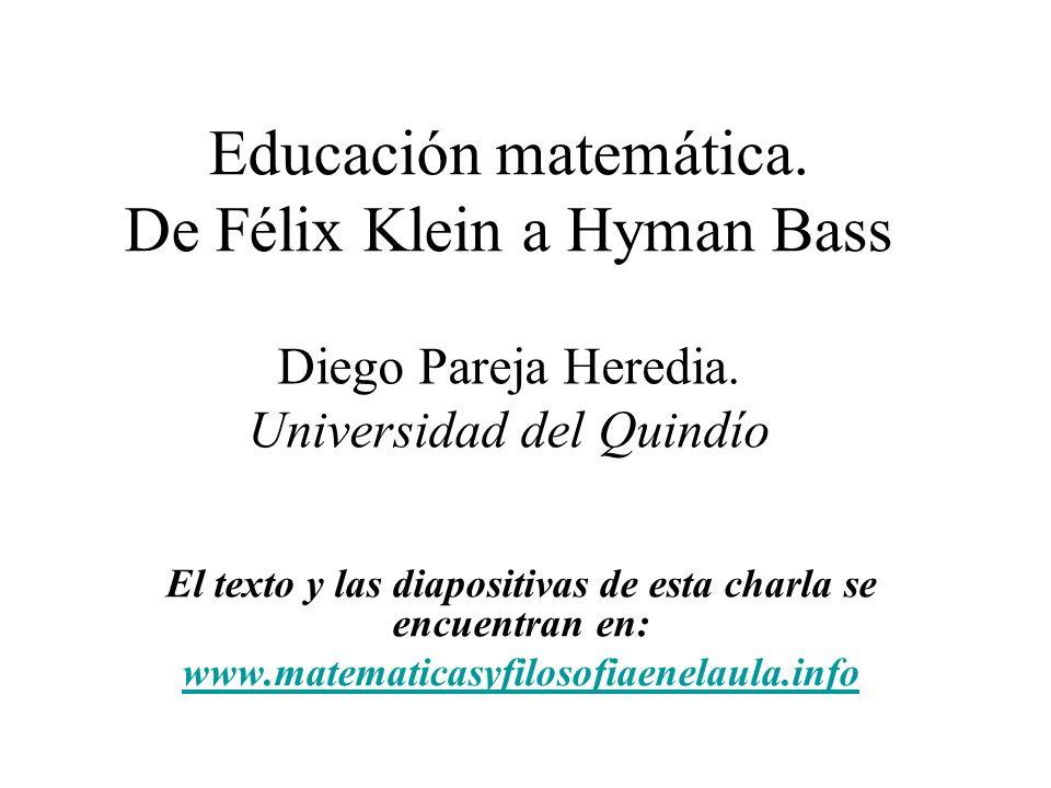 Educación matemática. De Félix Klein a Hyman Bass