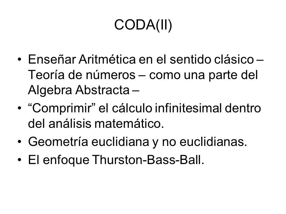 CODA(II) Enseñar Aritmética en el sentido clásico – Teoría de números – como una parte del Algebra Abstracta –