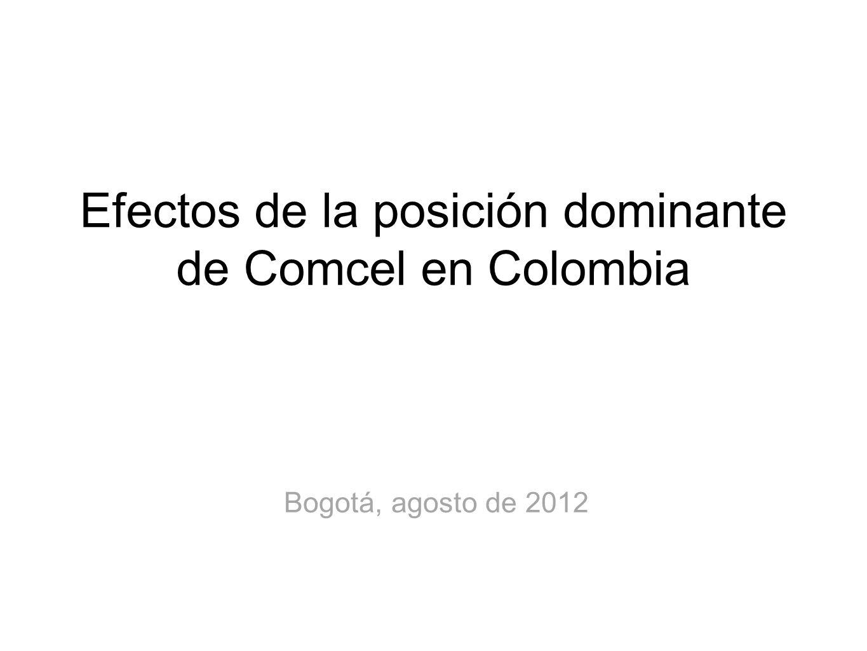 Efectos de la posición dominante de Comcel en Colombia