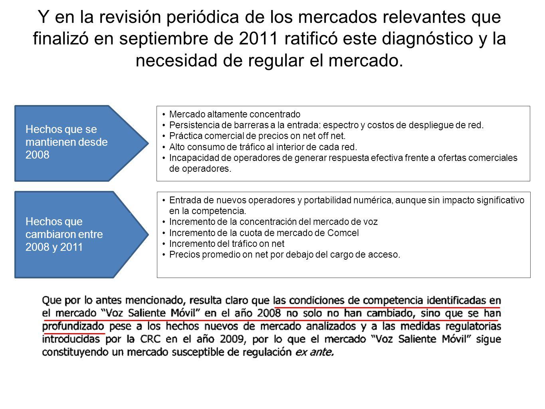 Y en la revisión periódica de los mercados relevantes que finalizó en septiembre de 2011 ratificó este diagnóstico y la necesidad de regular el mercado.