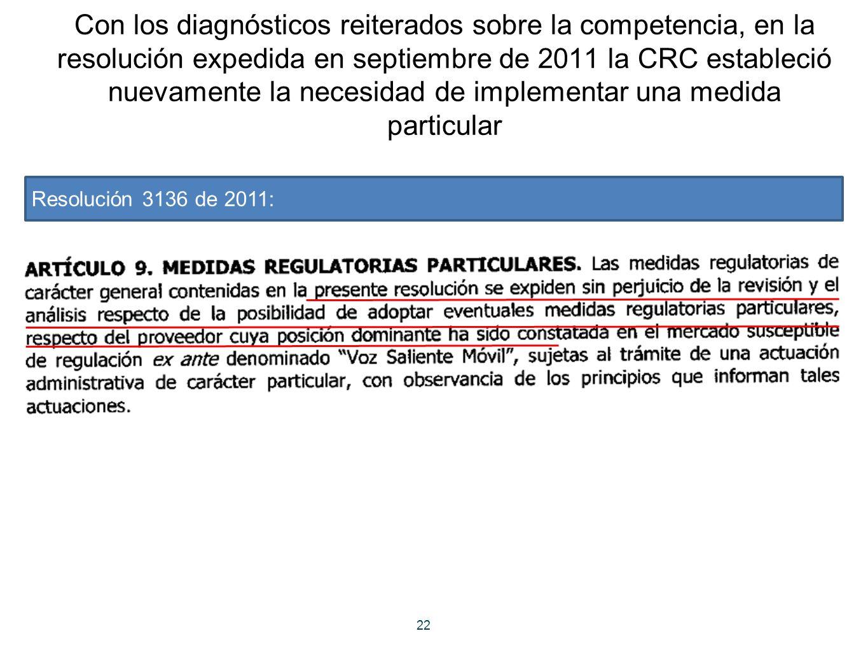 Con los diagnósticos reiterados sobre la competencia, en la resolución expedida en septiembre de 2011 la CRC estableció nuevamente la necesidad de implementar una medida particular
