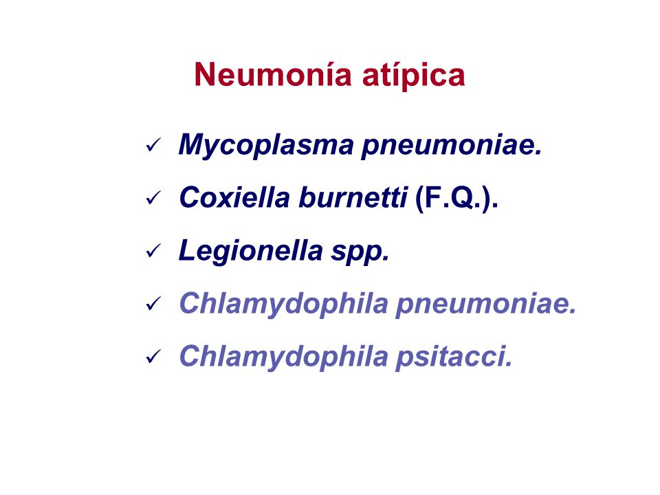 Neumonía atípica Mycoplasma pneumoniae. Coxiella burnetti (F.Q.).