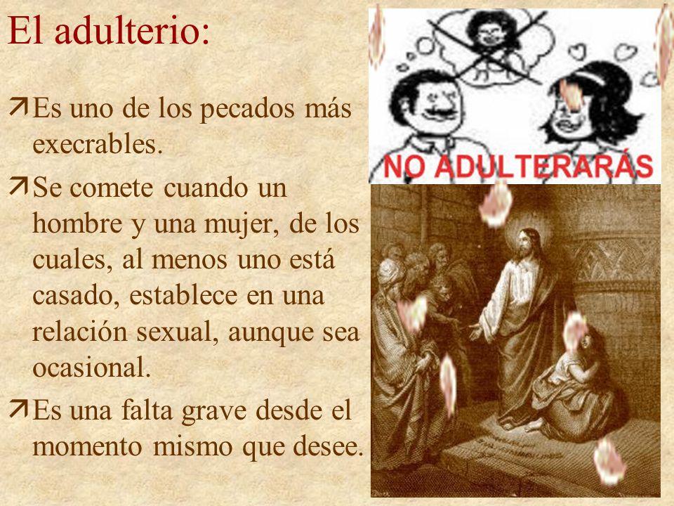 El adulterio: Es uno de los pecados más execrables.