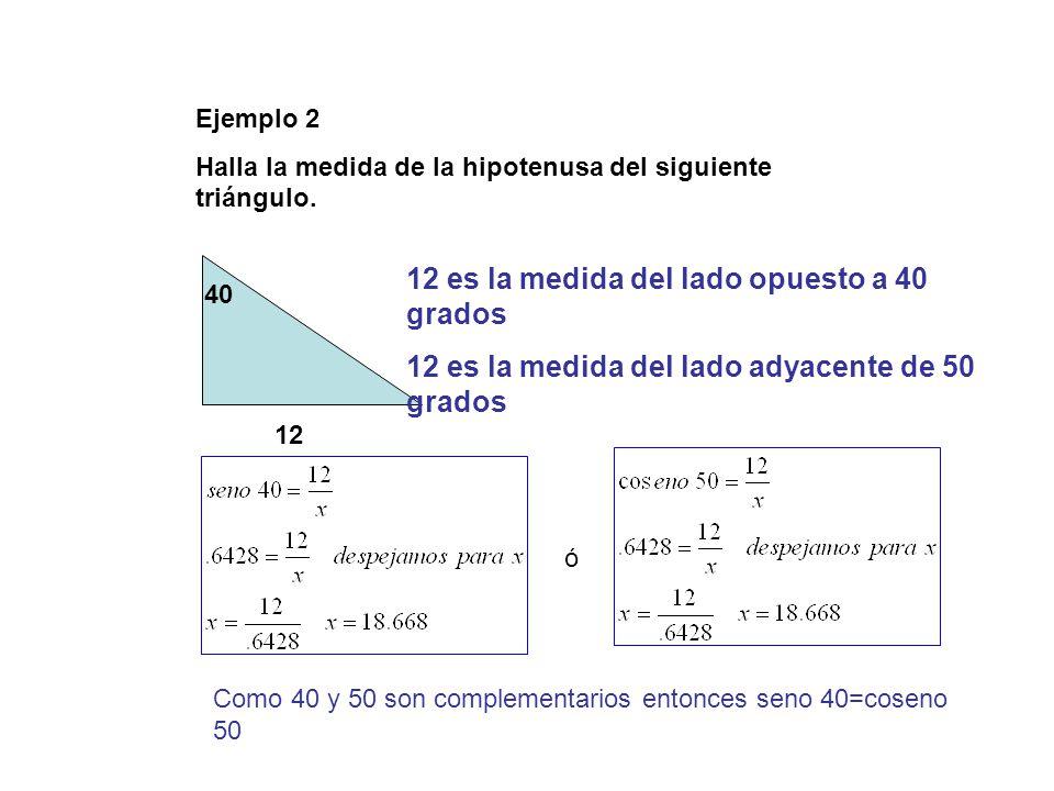12 es la medida del lado opuesto a 40 grados