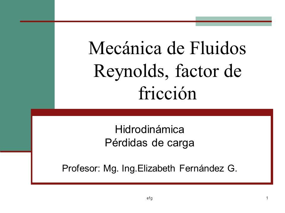 Mecánica de Fluidos Reynolds, factor de fricción